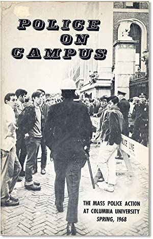 Police on Campus: the Mass Police Action at Columbia University, Spring, 1968
