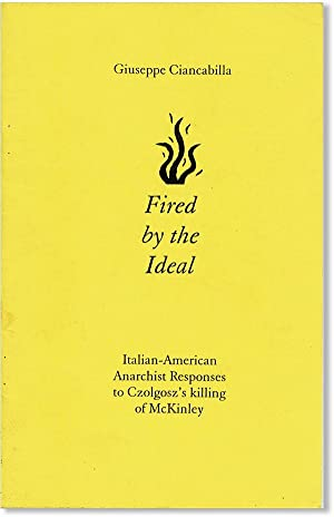 Fired by the Ideal: Italian-American Anarchist Responses to Czolgosz's Killing of McKinley