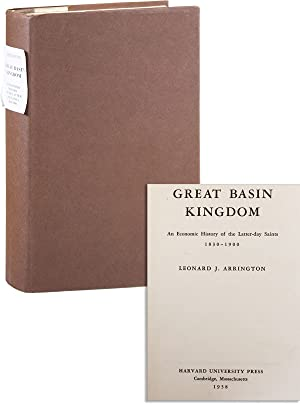 Great Basin Kingdom: an Economic History of: ARRINGTON, Leonard J.