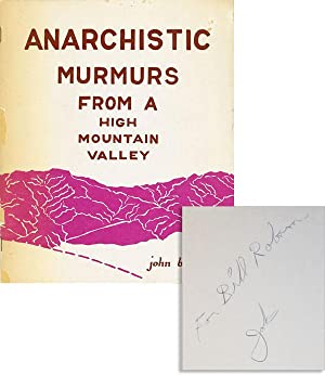 Anarchistic Murmurs from a High Mountain Valley [Inscribed and Signed]