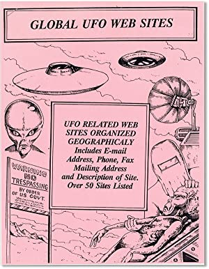Global UFO Web Sites: UFO Related Web Sites Organized Geographicaly [sic] [Cover title; drop titl...