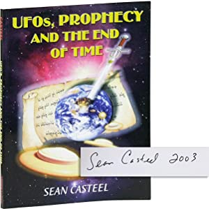UFOs, Prophecy, and the End of Time [Signed]