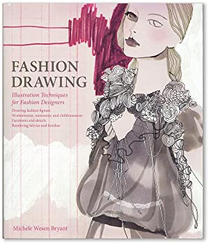 Fashion Drawing: Illustration Techniques for Fashion Designers: WESEN BRYANT, Michele
