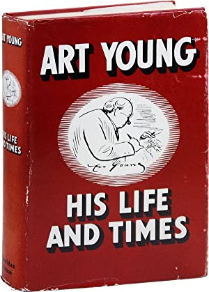Art Young, His Life And Times. Edited by John Nicholas Beffel