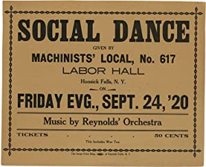[Broadside] Social Dance Given By Machinists' Local, No. 617