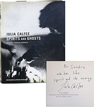 Spirits and Ghosts: Journeys through Mongolia [Inscribed to Sondra Lee, with an Original Signed P...