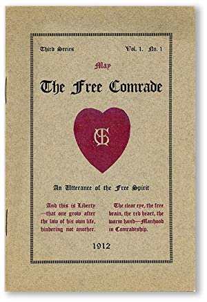 The Free Comrade, an Utterance of the Free Spirit. Third Series, Vol. 1, no. 1, May, 1912