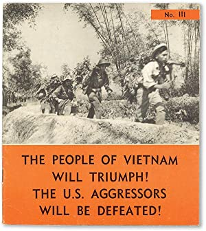 The People of Viet Nam Will Triumph! U.S. Aggressors Will Be Defeated! - Volume III