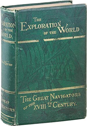 The Exploration of the World: The Great Navigators of the XVIIIth Century