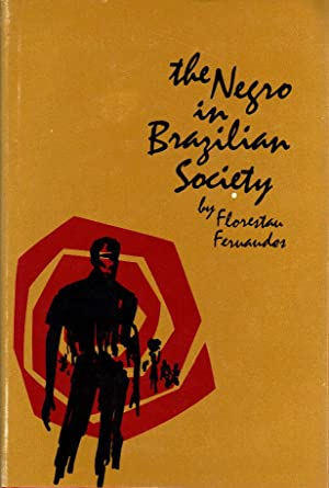 The Negro in Brazilian Society: AFRICAN AMERICANS -