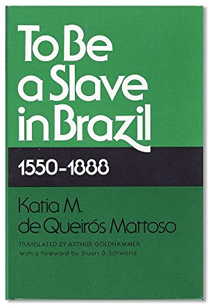 To Be A Slave in Brazil, 1550-1888: AFRICAN AMERICANS LATIN