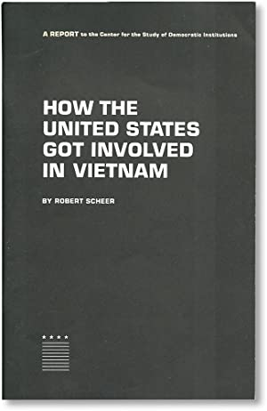 How The United States Got Involved in Vietnam: A Report to the Center for the Study of Democratic...
