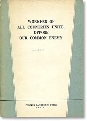 Workers of All Countries Unite, Oppose Our Common Enemy