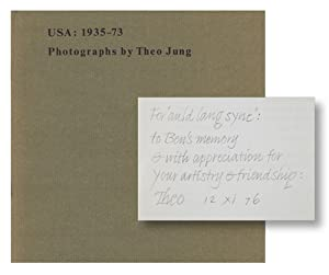 USA: 1935-73. Photographs by Theo Jung: JUNG, Theo