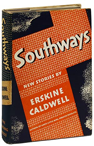 Southways. New Stories by Erskine Caldwell: CALDWELL, Erskine