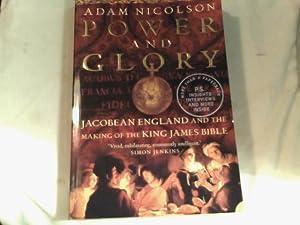 power and glory: jacobean england and the: nicolson, adam.