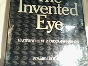 the invented eye: materpieces of photography, 1839 - 1914.
