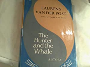 The Hunter and the Whale: VAN DER POST