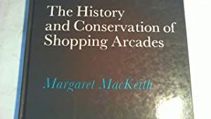 The History and Conservation of Shopping Arcades.