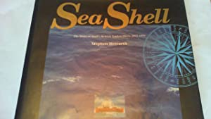 sea shell: the story of shell's british: howarth, stephen.