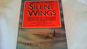 Silent Wings. The story of the glider pilots of world war II