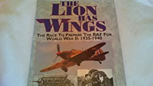 The Lion Has Wings. The race to prepare the RAF for world war II