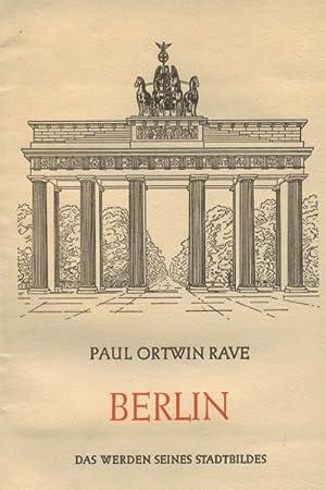 Berlin. Das Werden seines Stadtbildes.: Rave, Paul Ortwin: