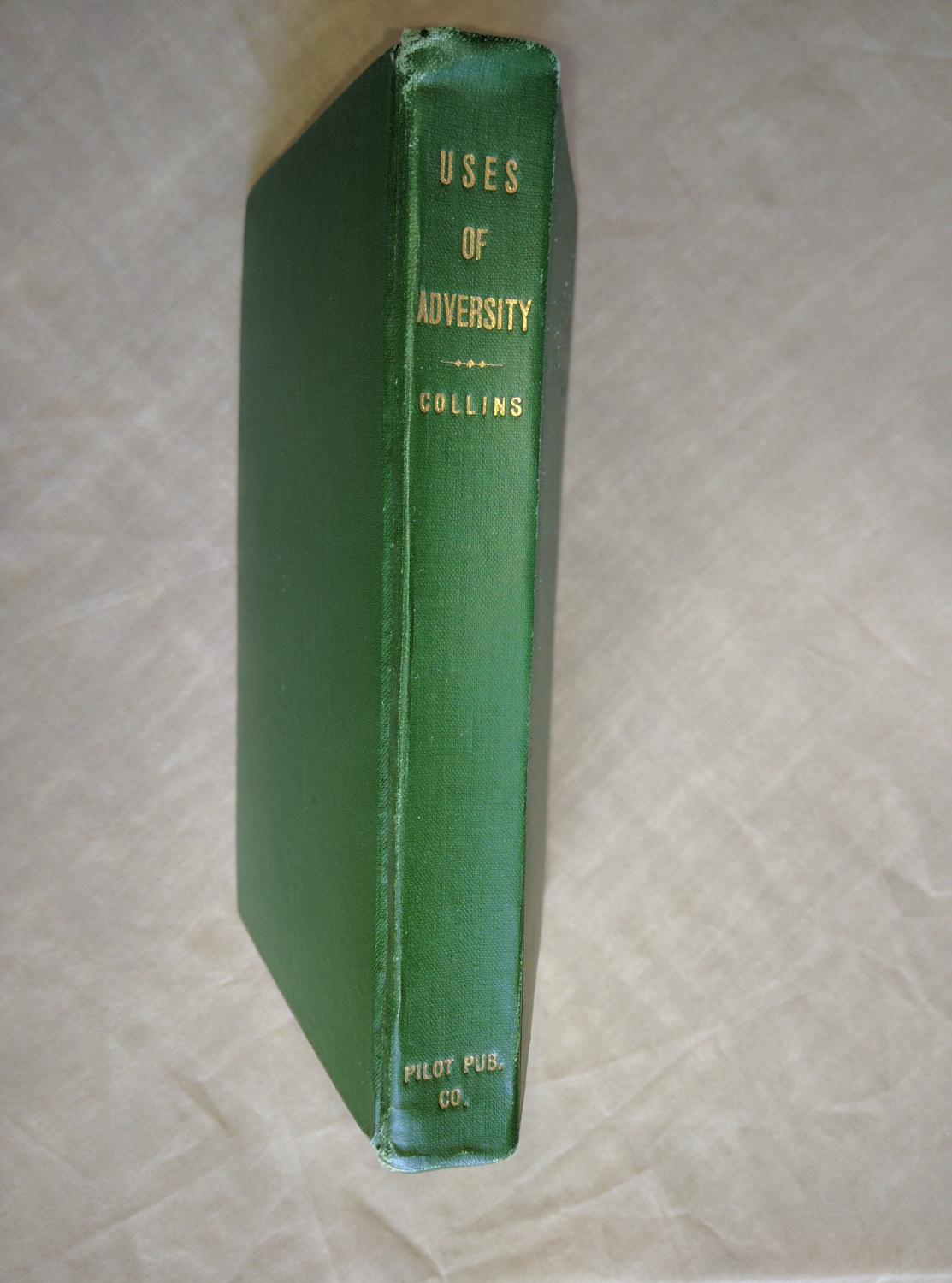 the uses of adversity and other essays by charles w collins boston   the uses of adversity and other essays charles w collins