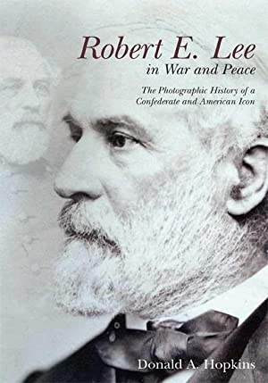 Robert E Lee in War and Peace: Donald Hopkins