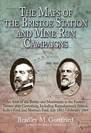 The Maps of Bristoe Station and Mine Run: Bradley Gottfried
