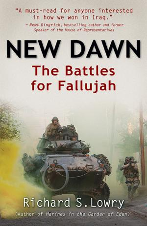 New Dawn: The Battles for Fallujah: Richard Lowry