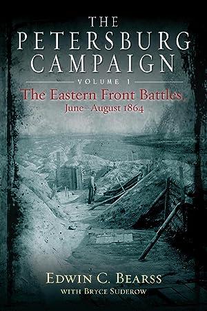 The Petersburg Campaign, Vol. I: Ed Bearss, Bryce Suderow