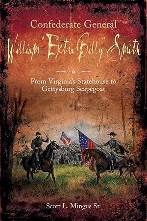 "Confederate General William ""Extra Billy"" Smith: Scott Mingus"