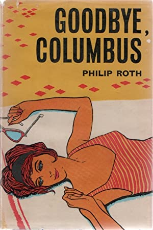 Goodbye, Columbus. And Five Short Stories: ROTH, Philip