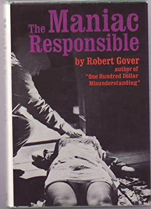 The Maniac Responsible: GOVER, Robert