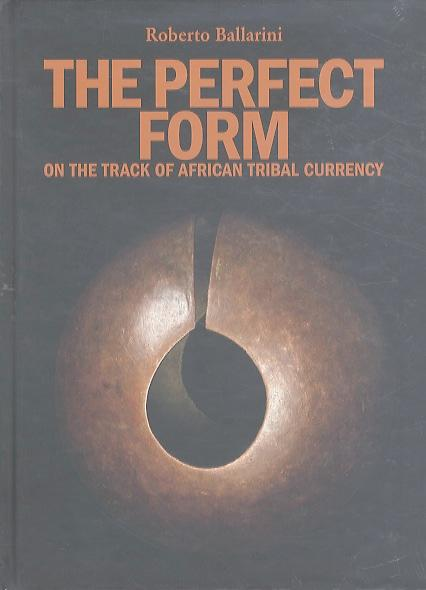 The perfect form. On the track of African Tribal currency.