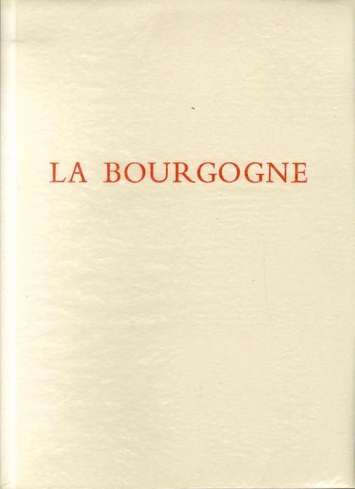 La Bourgogne. Types et coutumes. [Gaston Roupnel, André Jacquemin, ill.]