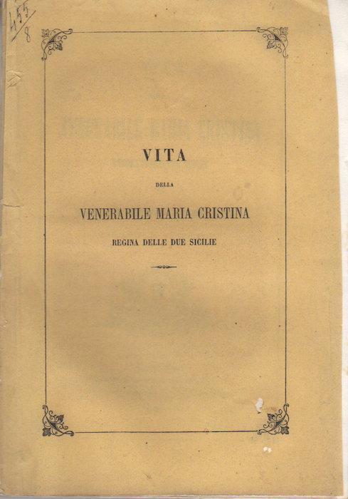 Vita della venerabile Maria Cristina regina delle Due Sicilie. BRESCIANI, Antonio.
