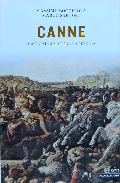 Canne: descrizione di una battaglia.: Le scie; - BOCCHIOLA, Massimo - SARTORI, Marco.