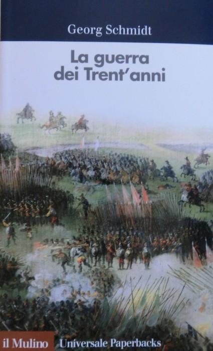 La guerra dei Trent'anni.: Traduzione di Biagio Forino. Universale paperbacks Il mulino; 546. - SCHMIDT, Georg.