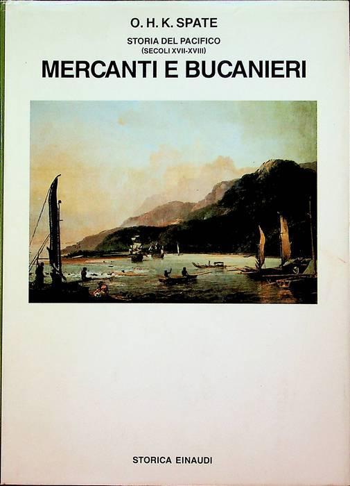 Storia del Pacifico: Mercanti e bucanieri.: A cura di Gianluigi Mainardi. Biblioteca di cultura storica; 173. - SPATE, Oskar Hermann Khristian.