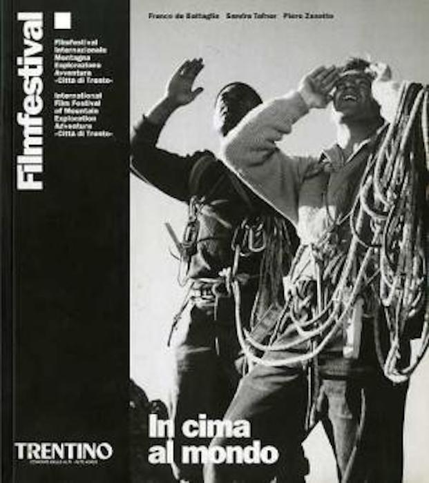 In cima al mondo: Festival di Trento: 50 anni di cinema di montagna.