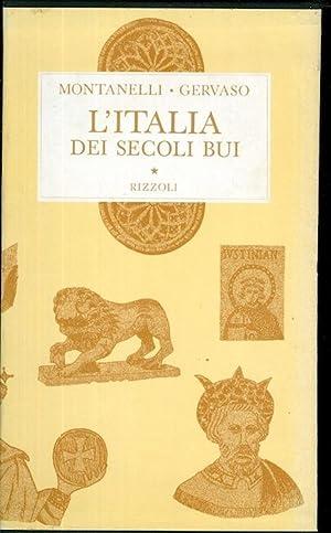 L'Italia dei secoli bui: il Medio Evo: MONTANELLI, Indro -