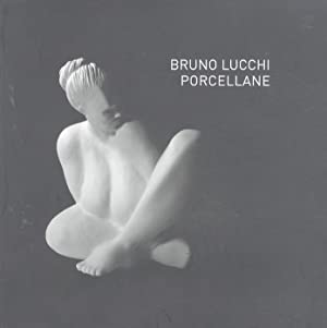 Bruno Lucchi: Porcellane.: LUCCHI, Giorgia.