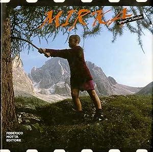 Mirka: girare in Trentino.