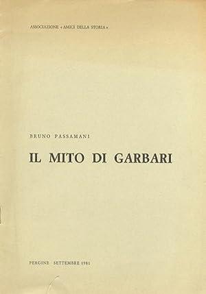 Il mito di Garbari.: PASSAMANI, Bruno.