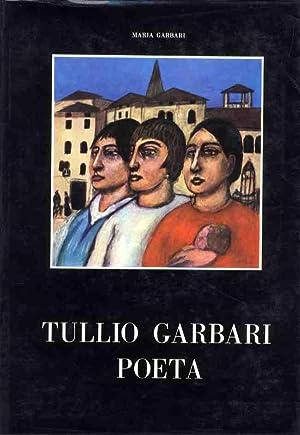 Tullio Garbari: poeta.: GARBARI, Maria.