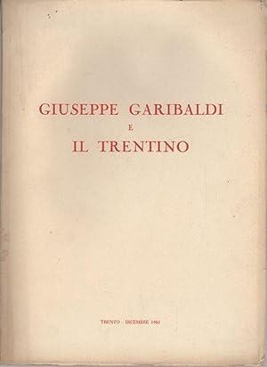 Giuseppe Garibaldi e il Trentino.: Quaderno edito: MOSNA, Ezio.