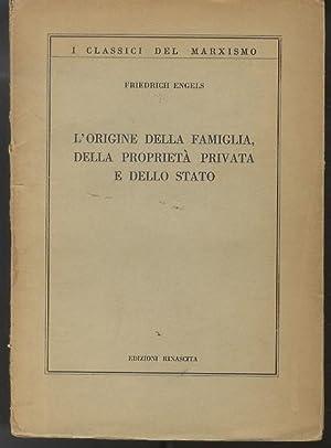 L'origine della famiglia, della proprietà privata e: ENGELS, Friedrich.