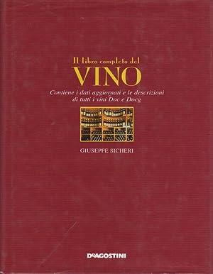 Il libro completo del vino.: Contiene i: SICHERI, Giuseppe.
